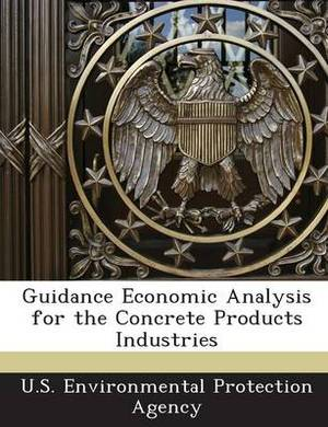Guidance Economic Analysis for the Concrete Products Industries