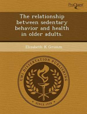 The Relationship Between Sedentary Behavior and Health in Older Adults