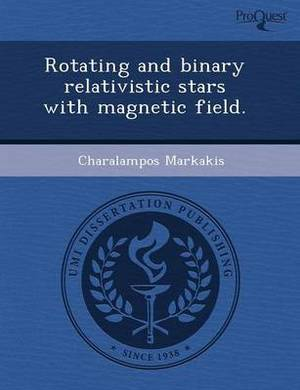 Rotating and Binary Relativistic Stars with Magnetic Field