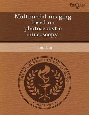 Multimodal Imaging Based on Photoacoustic Mircoscopy