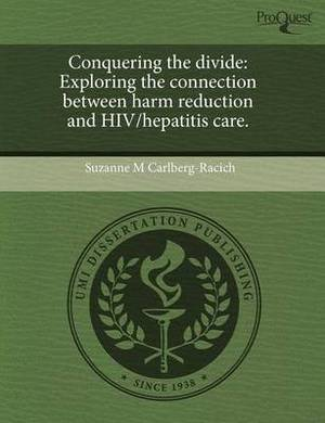 Conquering the Divide: Exploring the Connection Between Harm Reduction and HIV/Hepatitis Care