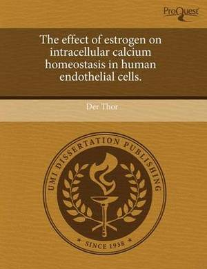 The Effect of Estrogen on Intracellular Calcium Homeostasis in Human Endothelial Cells