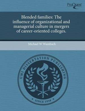 Blended Families: The Influence of Organizational and Managerial Culture in Mergers of Career-Oriented Colleges