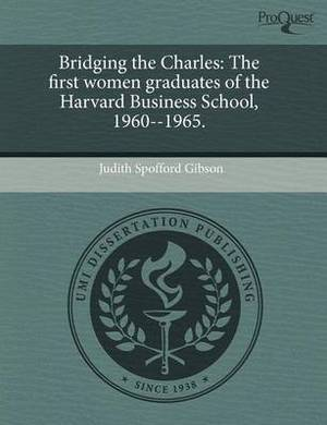 Bridging the Charles: The First Women Graduates of the Harvard Business School