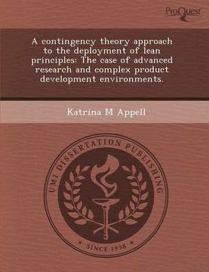 A Contingency Theory Approach to the Deployment of Lean Principles: The Case of Advanced Research and Complex Product Development Environments