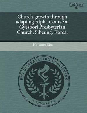 Church Growth Through Adapting Alpha Course at Gyesoori Presbyterian Church