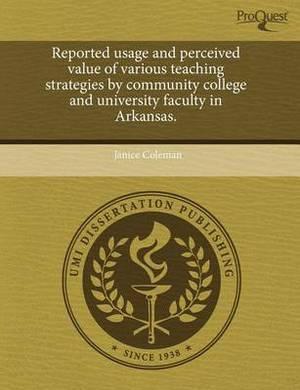 Reported Usage and Perceived Value of Various Teaching Strategies by Community College and University Faculty in Arkansas