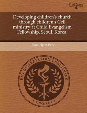 Developing Children's Church Through Children's Cell Ministry at Child Evangelism Fellowship