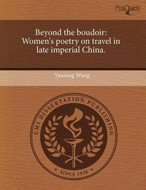 Beyond the Boudoir: Women's Poetry on Travel in Late Imperial China