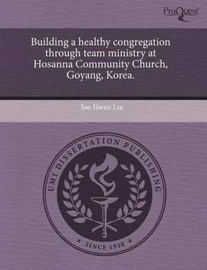 Building a Healthy Congregation Through Team Ministry at Hosanna Community Church