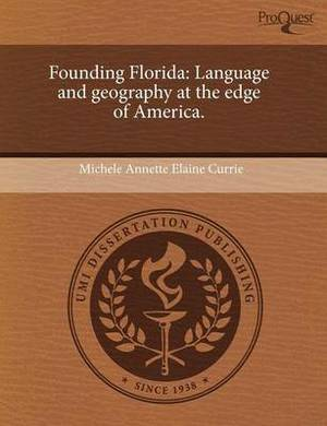 Founding Florida: Language and Geography at the Edge of America