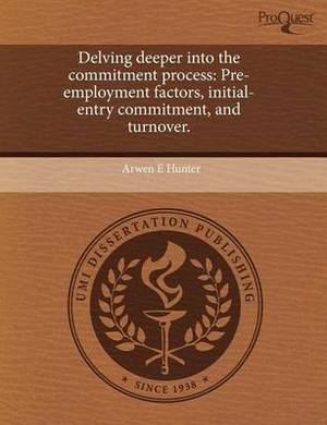 Delving Deeper Into the Commitment Process: Pre-Employment Factors