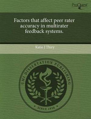 Factors That Affect Peer Rater Accuracy in Multirater Feedback Systems