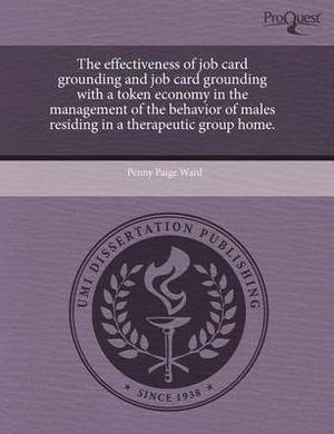 The Effectiveness of Job Card Grounding and Job Card Grounding with a Token Economy in the Management of the Behavior of Males Residing in a Therapeut