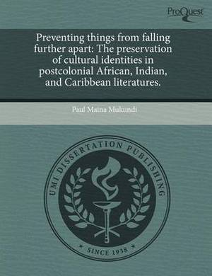 Preventing Things from Falling Further Apart: The Preservation of Cultural Identities in Postcolonial African