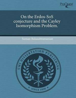On the Erdos-SOS Conjecture and the Cayley Isomorphism Problem