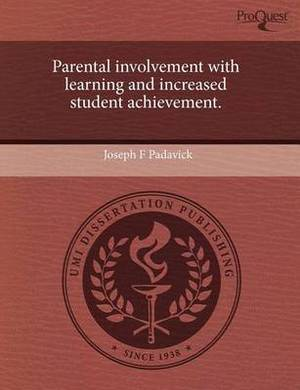 Parental Involvement with Learning and Increased Student Achievement