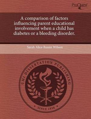 A Comparison of Factors Influencing Parent Educational Involvement When a Child Has Diabetes or a Bleeding Disorder
