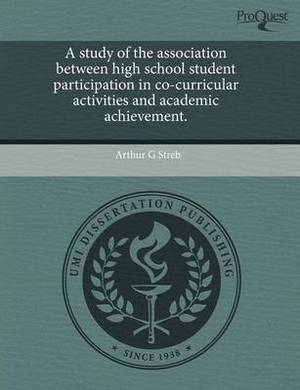 A Study of the Association Between High School Student Participation in Co-Curricular Activities and Academic Achievement