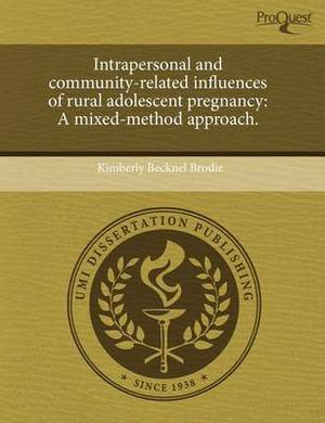 Intrapersonal and Community-Related Influences of Rural Adolescent Pregnancy: A Mixed-Method Approach