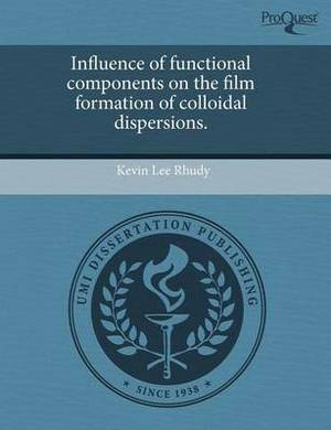 Influence of Functional Components on the Film Formation of Colloidal Dispersions