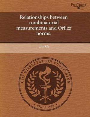 Relationships Between Combinatorial Measurements and Orlicz Norms