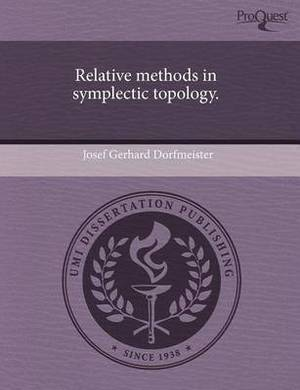 Relative Methods in Symplectic Topology