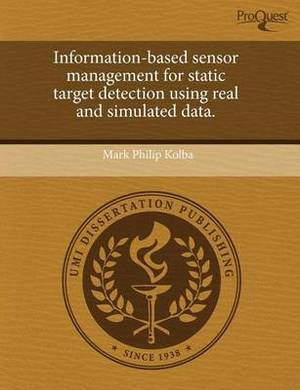 Information-Based Sensor Management for Static Target Detection Using Real and Simulated Data
