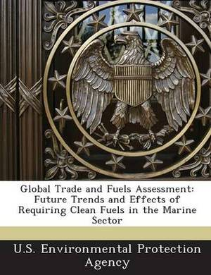 Global Trade and Fuels Assessment: Future Trends and Effects of Requiring Clean Fuels in the Marine Sector