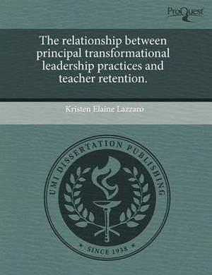 The Relationship Between Principal Transformational Leadership Practices and Teacher Retention