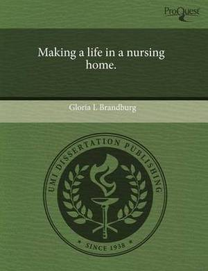 Making a Life in a Nursing Home