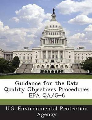 Guidance for the Data Quality Objectives Procedures EPA Qa/G-6