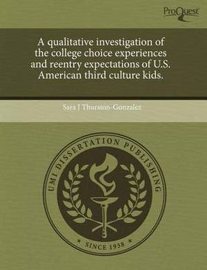 A Qualitative Investigation of the College Choice Experiences and Reentry Expectations of U.S