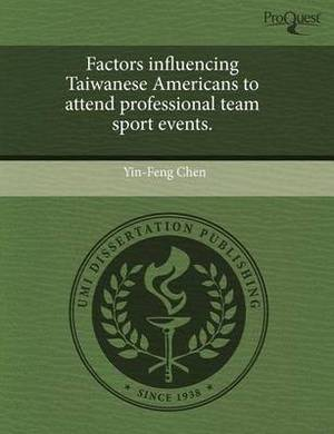 Factors Influencing Taiwanese Americans to Attend Professional Team Sport Events