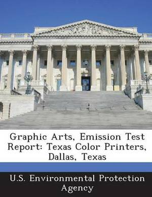 Graphic Arts, Emission Test Report: Texas Color Printers, Dallas, Texas