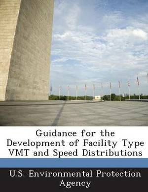 Guidance for the Development of Facility Type Vmt and Speed Distributions