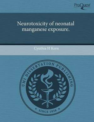 Neurotoxicity of Neonatal Manganese Exposure