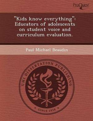 Kids Know Everything: Educators of Adolescents on Student Voice and Curriculum Evaluation