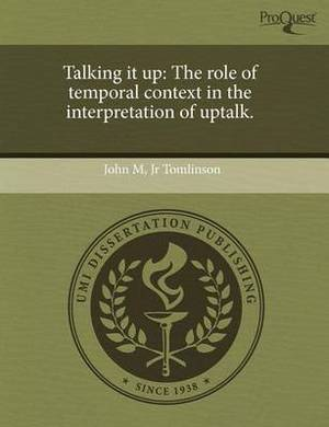 Talking It Up: The Role of Temporal Context in the Interpretation of Uptalk
