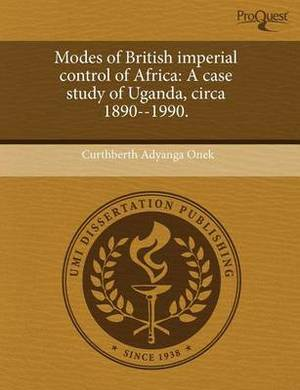 Modes of British Imperial Control of Africa: A Case Study of Uganda