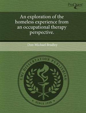 An Exploration of the Homeless Experience from an Occupational Therapy Perspective