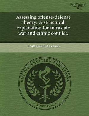 Assessing Offense-Defense Theory: A Structural Explanation for Intrastate War and Ethnic Conflict