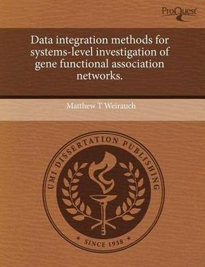 Data Integration Methods for Systems-Level Investigation of Gene Functional Association Networks