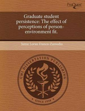 Graduate Student Persistence: The Effect of Perceptions of Person-Environment Fit