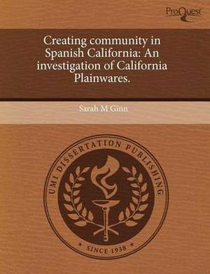 Creating Community in Spanish California: An Investigation of California Plainwares