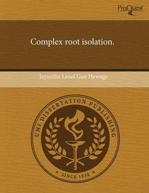 Complex Root Isolation