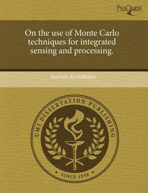 On the Use of Monte Carlo Techniques for Integrated Sensing and Processing