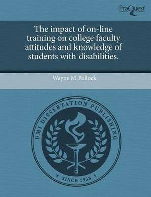 The Impact of On-Line Training on College Faculty Attitudes and Knowledge of Students with Disabilities