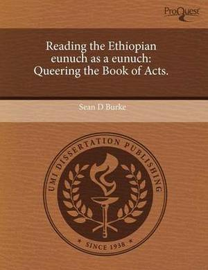 Reading the Ethiopian Eunuch as a Eunuch: Queering the Book of Acts
