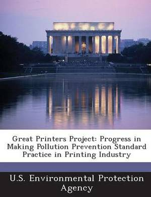 Great Printers Project: Progress in Making Pollution Prevention Standard Practice in Printing Industry